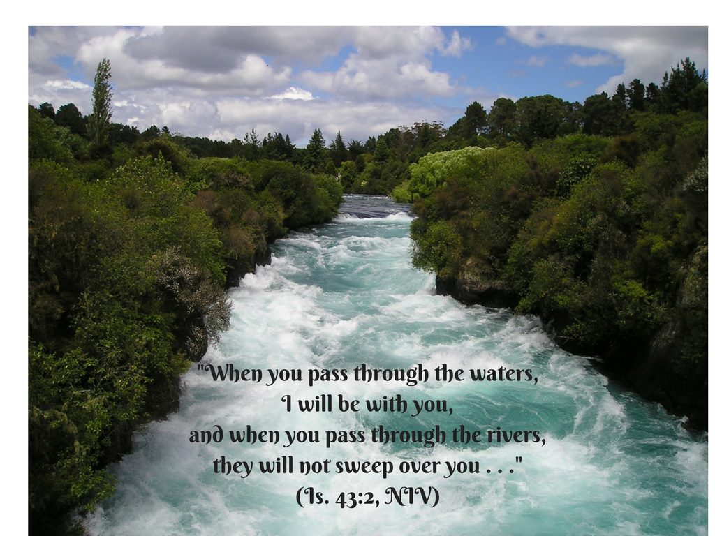 when-you-pass-through-the-watersi-will-be-with-you-and-when-you-pass-through-the-riversthey-will-not-sweep-over-you-is-43-2-niv